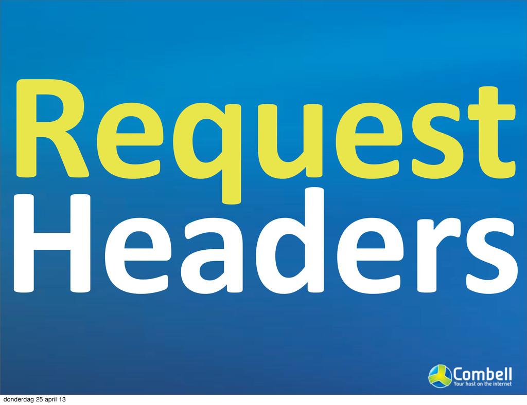 Request Headers donderdag 25 april 13