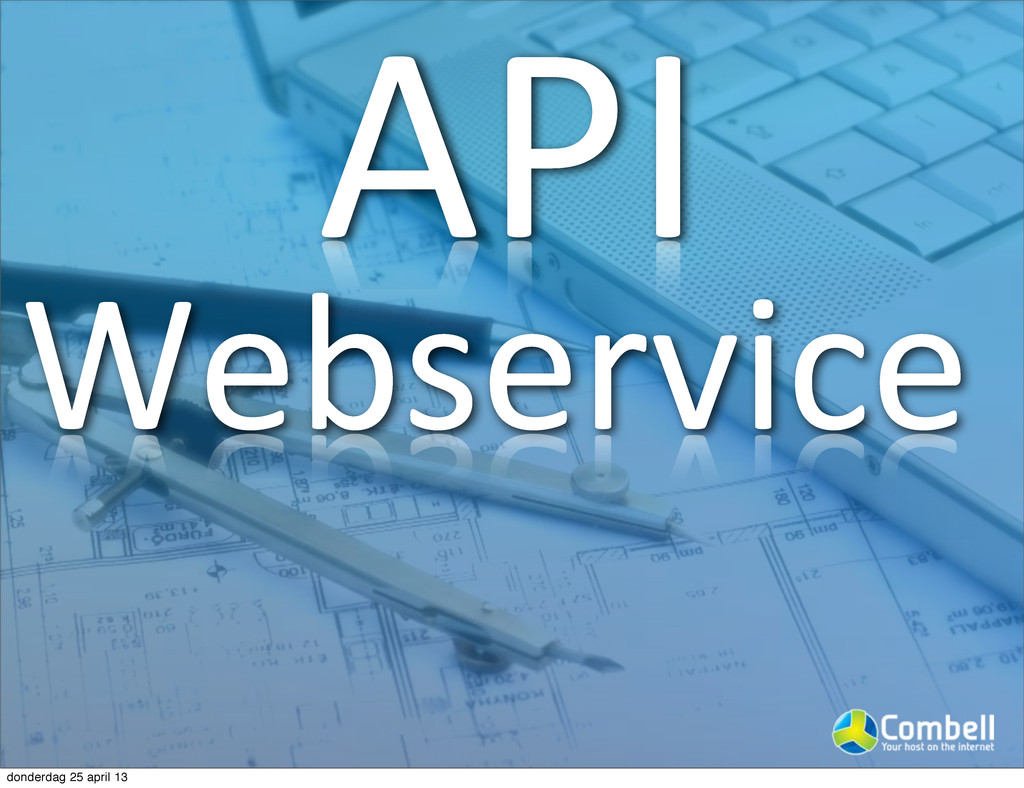 API Webservice donderdag 25 april 13