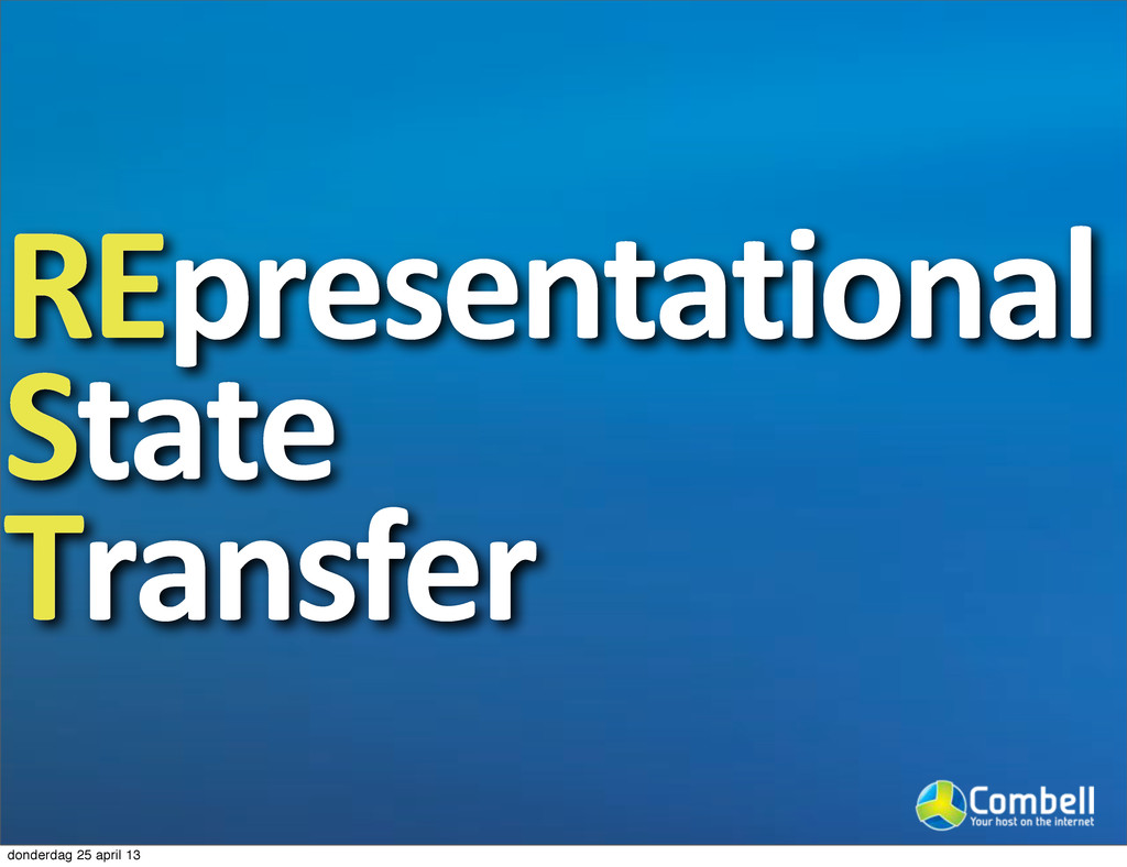 REpresentational- State- Transfer donderdag 25 ...