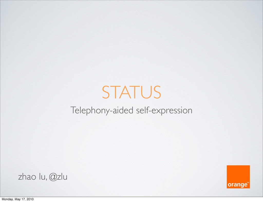 STATUS Telephony-aided self-expression zhao lu,...