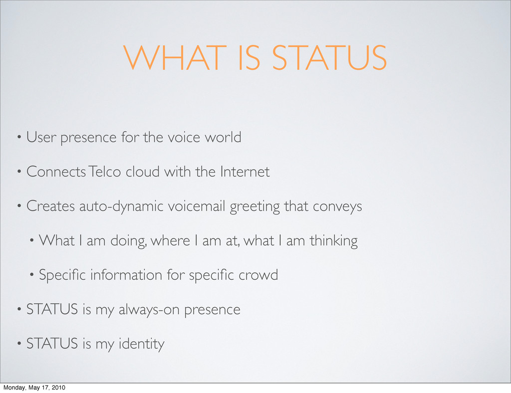 WHAT IS STATUS • User presence for the voice wo...