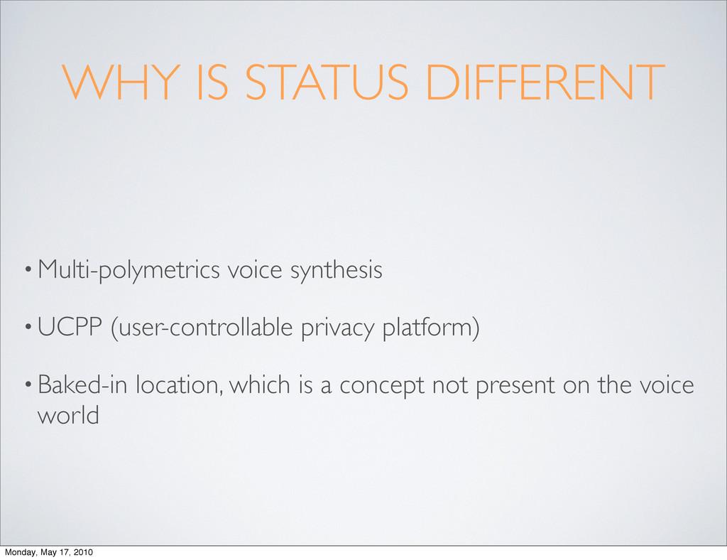 WHY IS STATUS DIFFERENT • Multi-polymetrics voi...