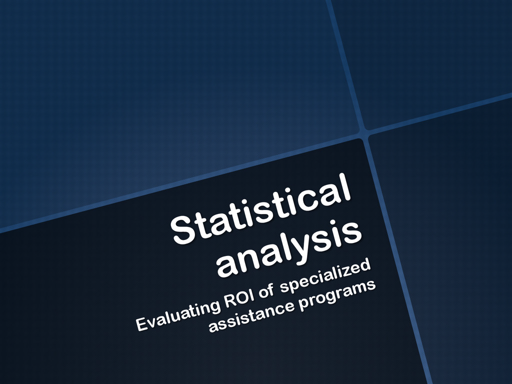 Statistical analysis Evaluating ROI of speciali...