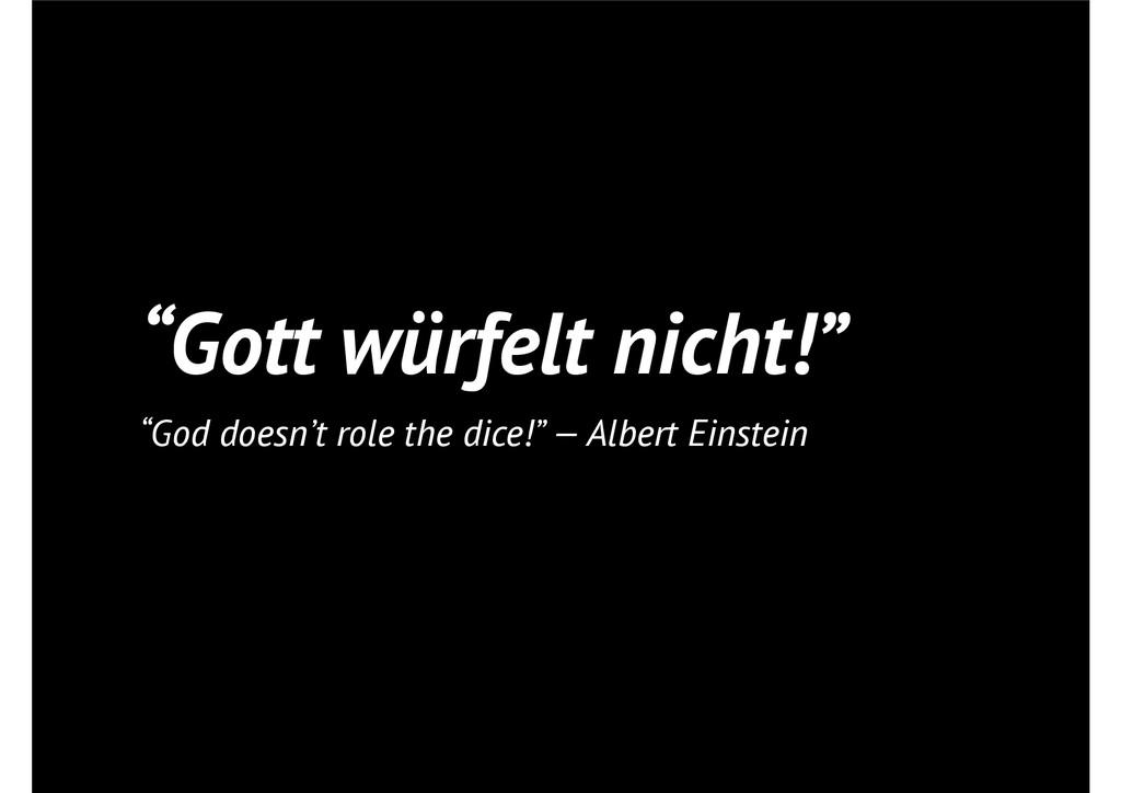 """Gott würfelt nicht!"" ""God doesn't role the dic..."