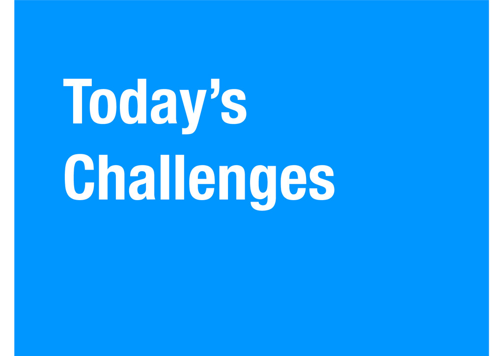 Today's Challenges