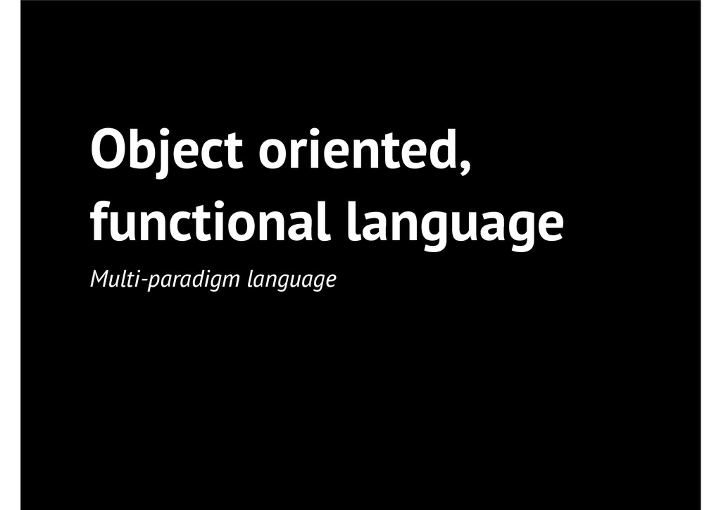 Object oriented, functional language Multi-para...