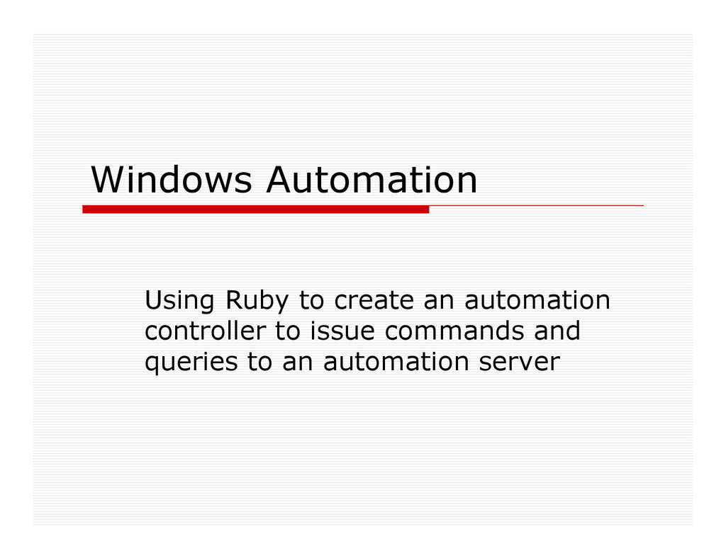 Windows Automation Using Ruby to create an auto...