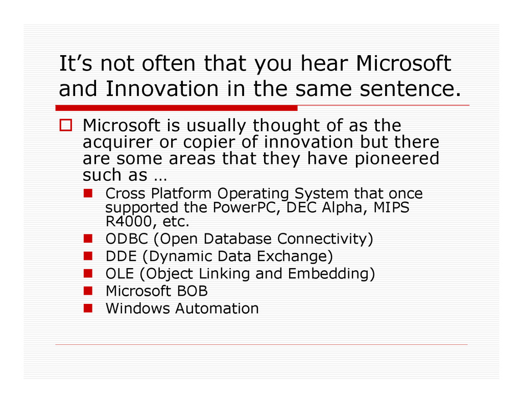 It's not often that you hear Microsoft and Inno...