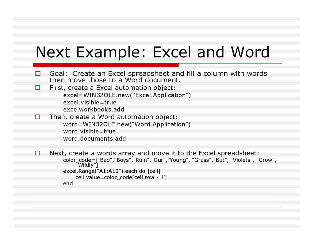 Next Example: Excel and Word Goal: Create an Ex...