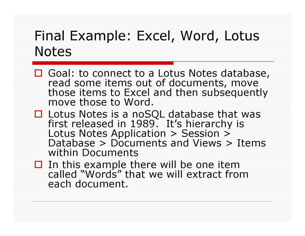 Final Example: Excel, Word, Lotus Notes Goal: t...