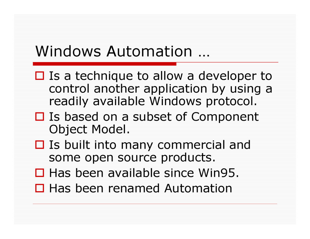 Windows Automation … Is a technique to allow a ...