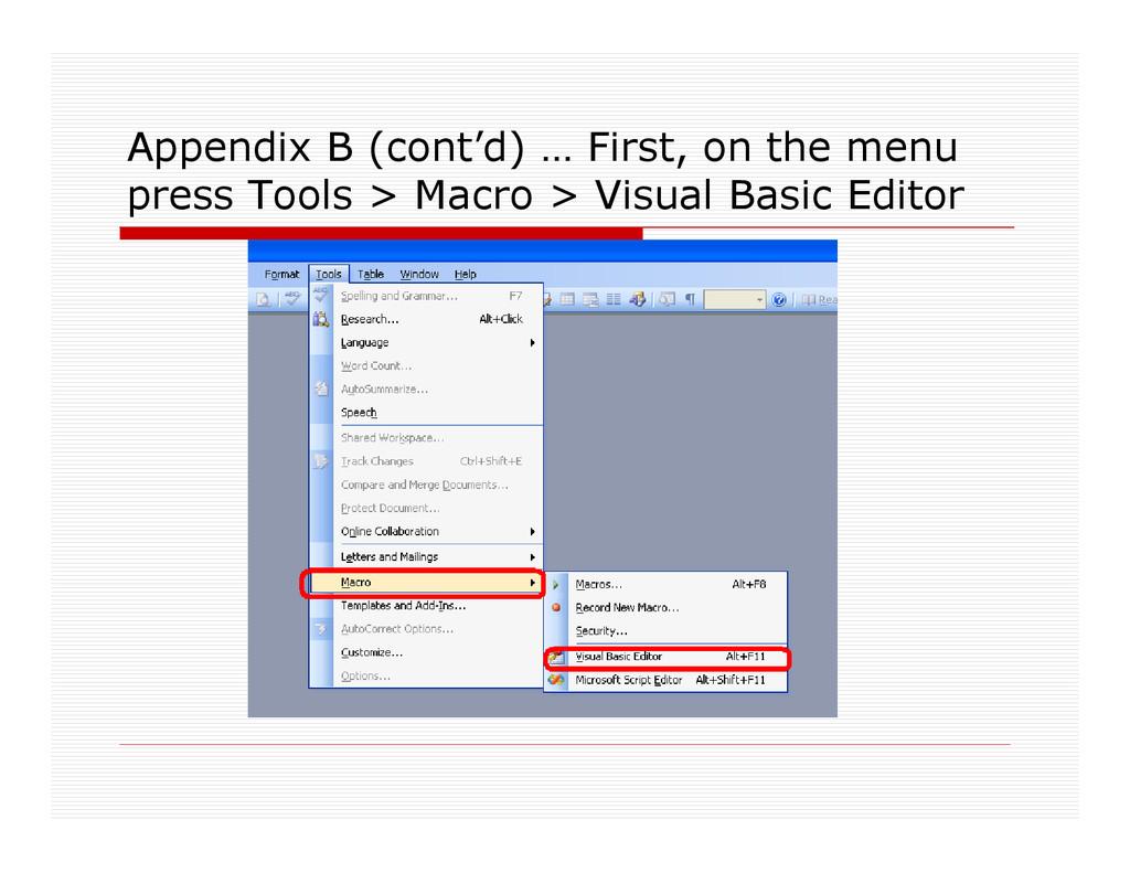 Appendix B (cont'd) … First, on the menu press ...