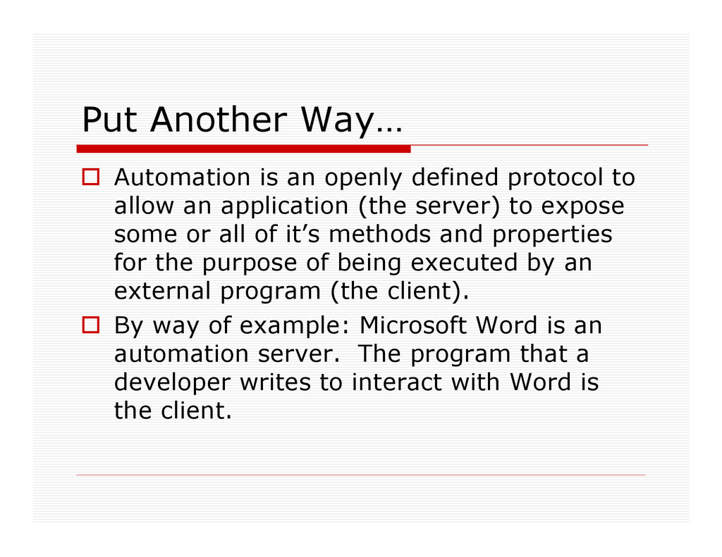 Put Another Way… Automation is an openly define...