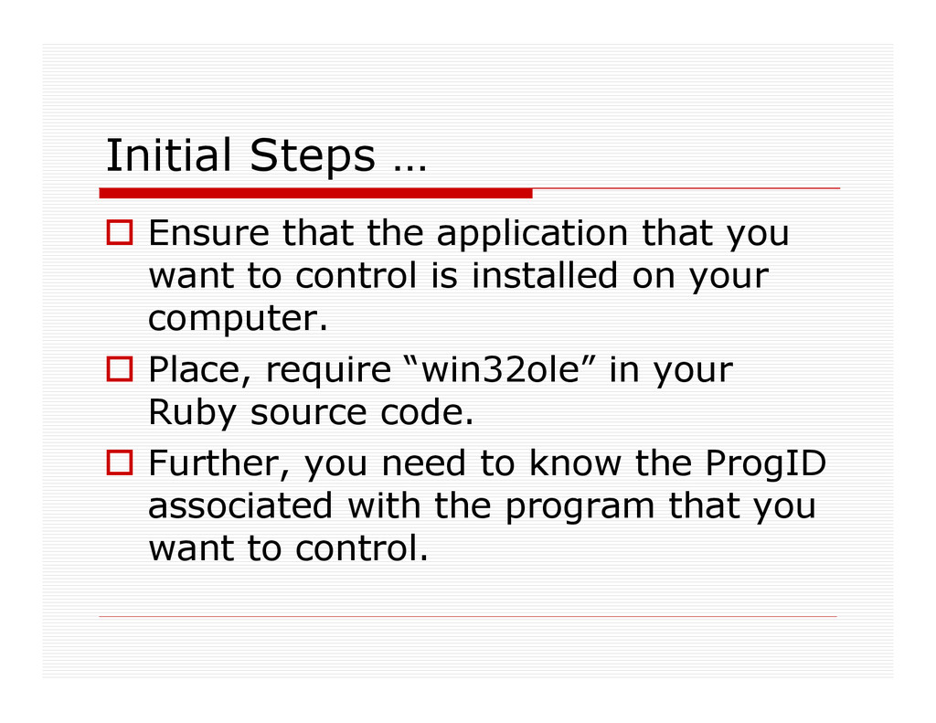Initial Steps … Ensure that the application tha...
