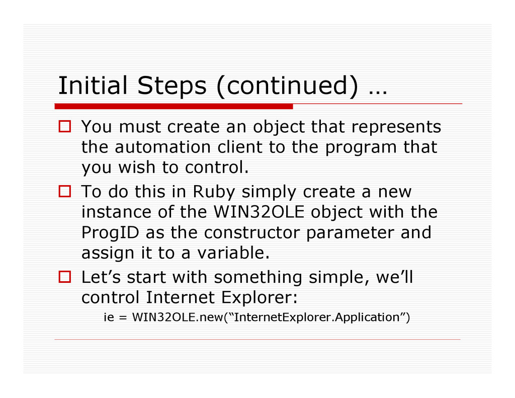 Initial Steps (continued) … You must create an ...