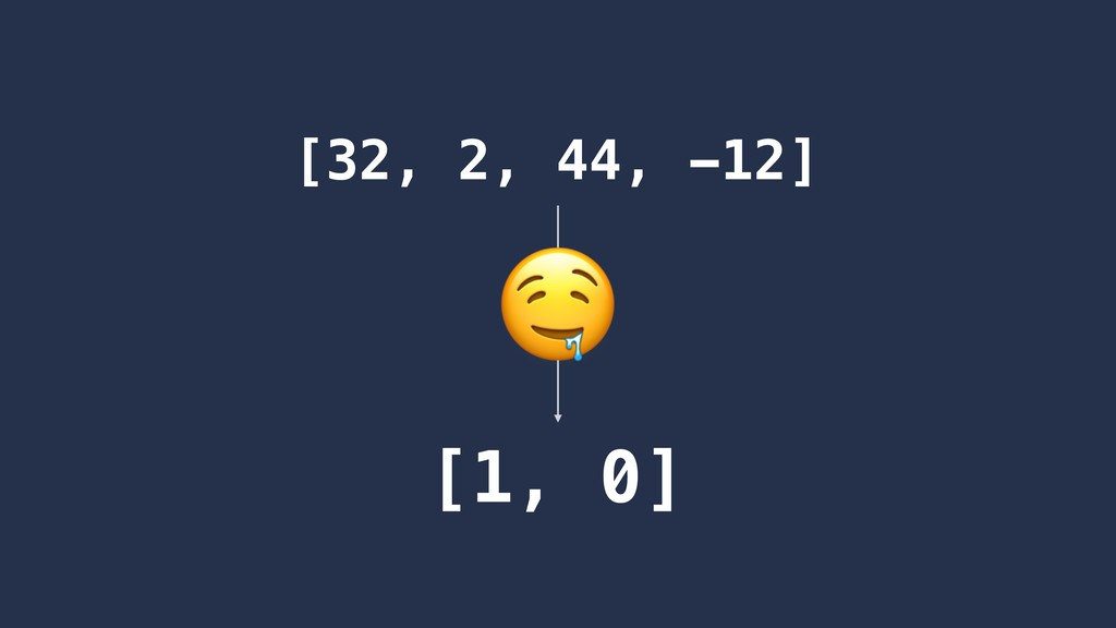 [32, 2, 44, -12] [1, 0]