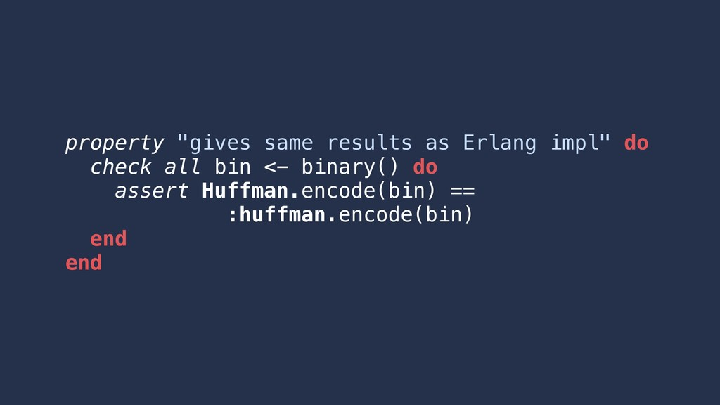 "property ""gives same results as Erlang impl"" do..."