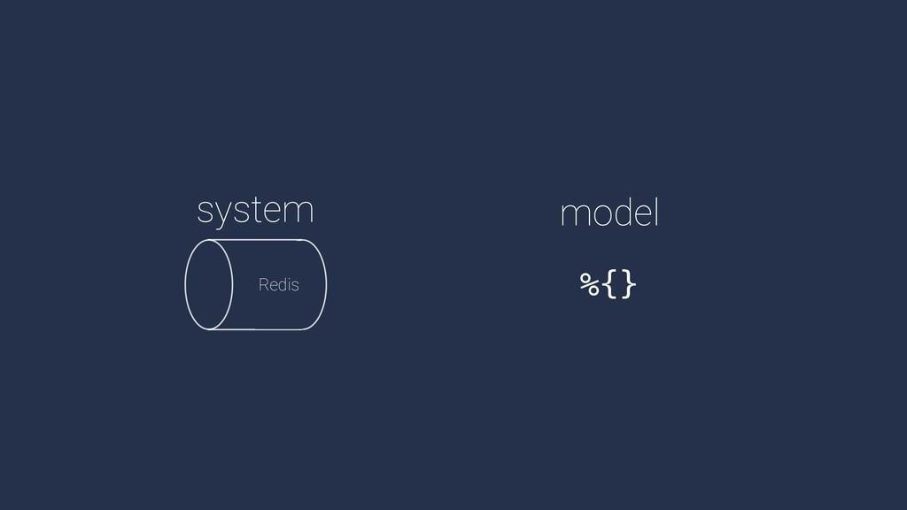 model system Redis %{}