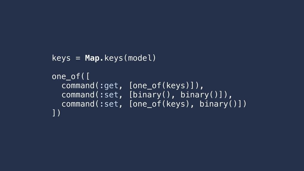 keys = Map.keys(model) one_of([ command(:get, [...