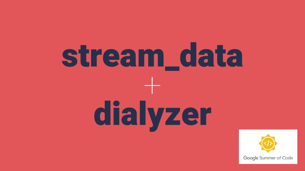stream_data + dialyzer