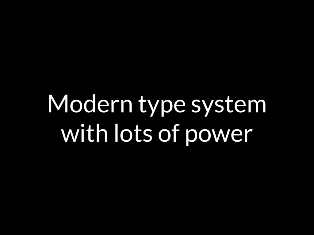 Modern type system with lots of power