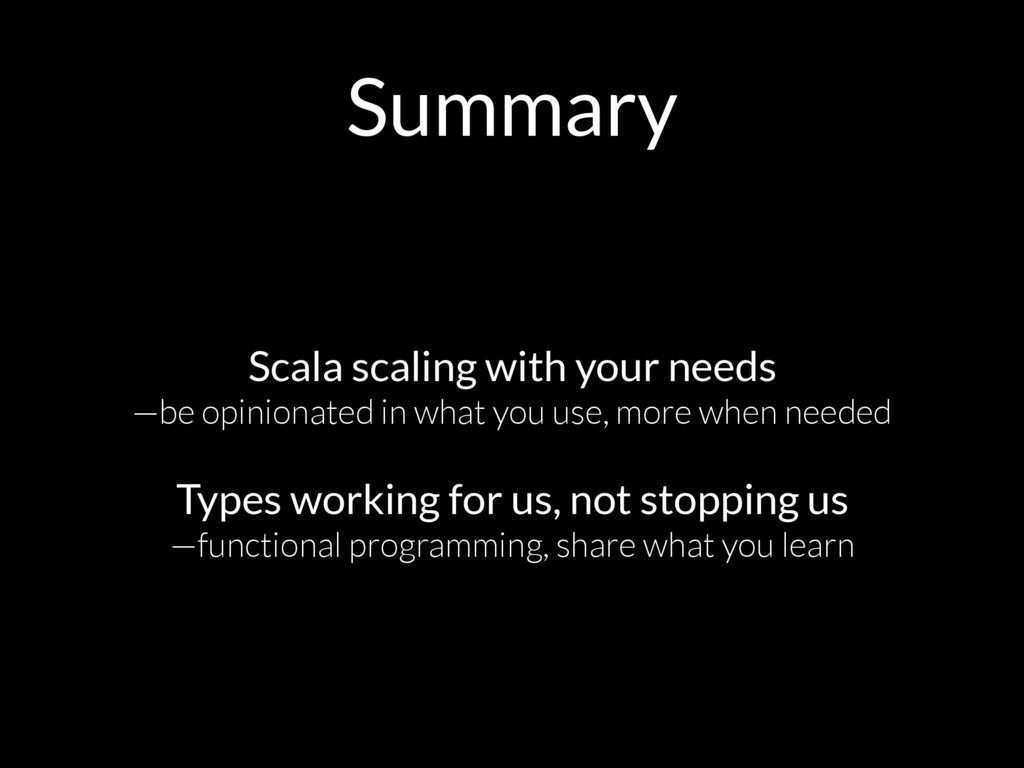 Summary Scala scaling with your needs