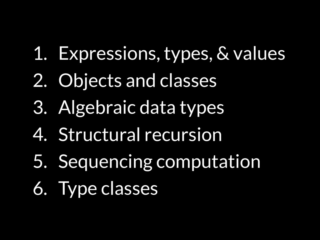 1. Expressions, types, & values 2. Objects and ...
