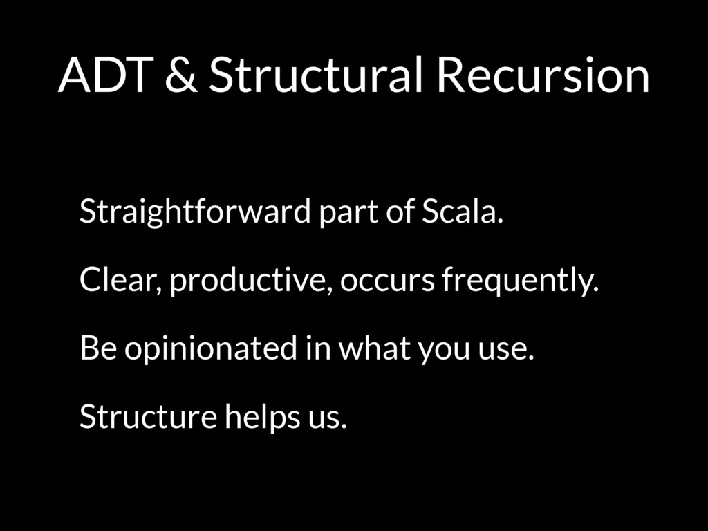 ADT & Structural Recursion Straightforward part...