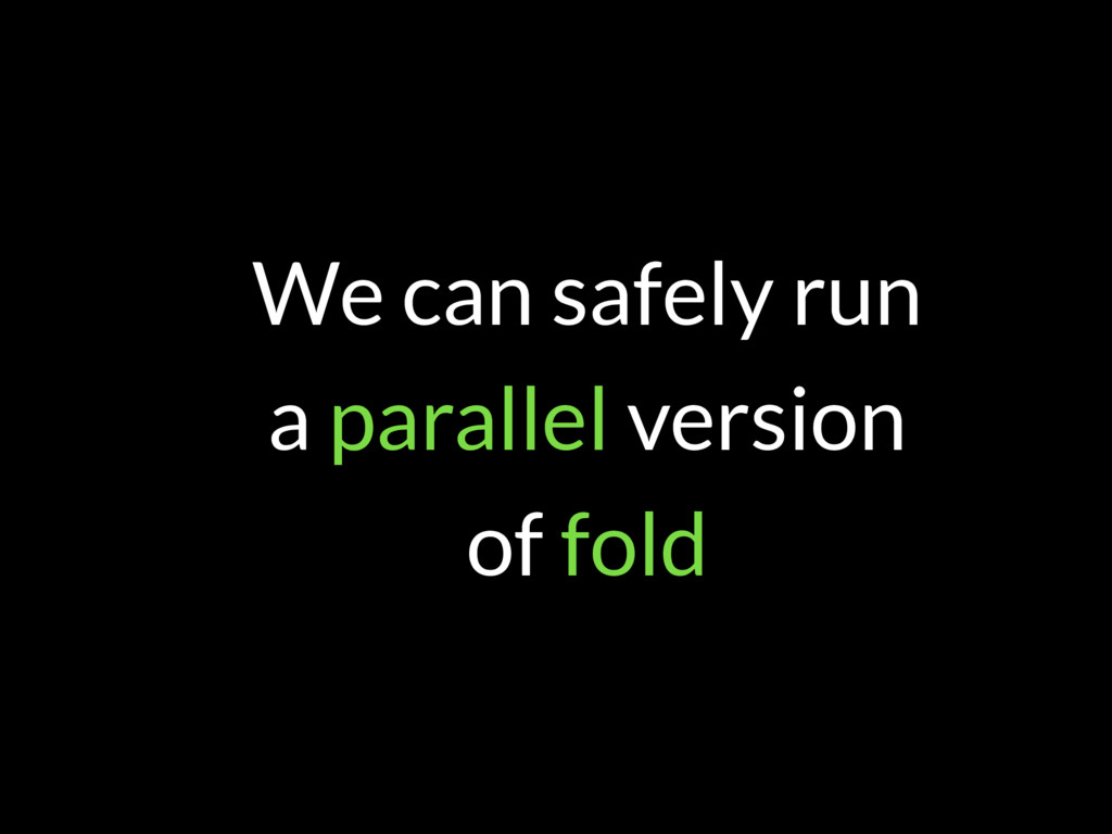 We can safely run 