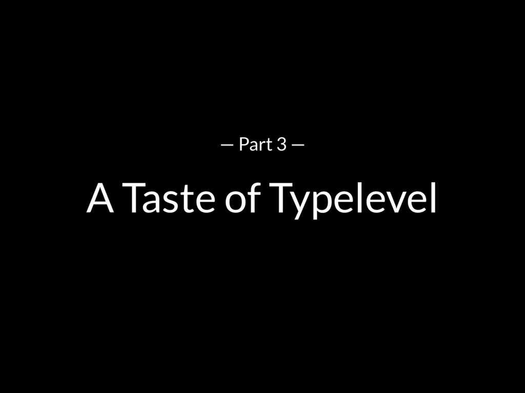 A Taste of Typelevel — Part 3 —