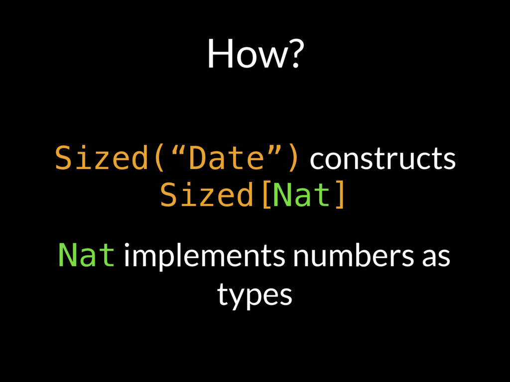"How? Sized(""Date"") constructs Sized[Nat] Nat im..."
