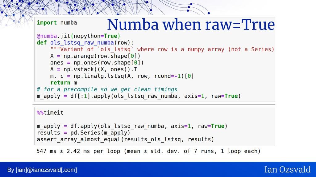 Numba when raw=True By [ian]@ianozsvald[.com] I...