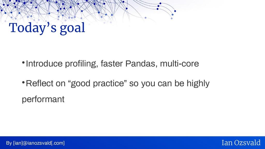  Introduce profiling, faster Pandas, multi-cor...