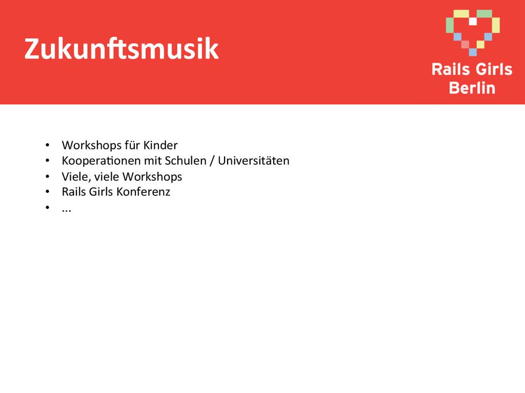 ZukunLsmusik  • Workshops für Kinder...