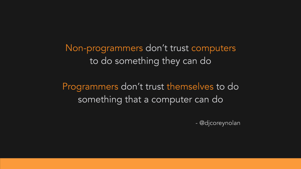 Non-programmers don't trust computers to do som...