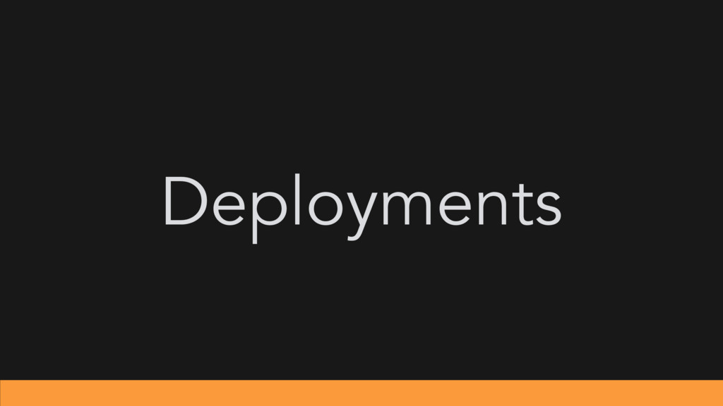 Deployments