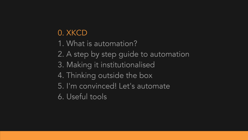 0. XKCD 1. What is automation? 2. A step by ste...
