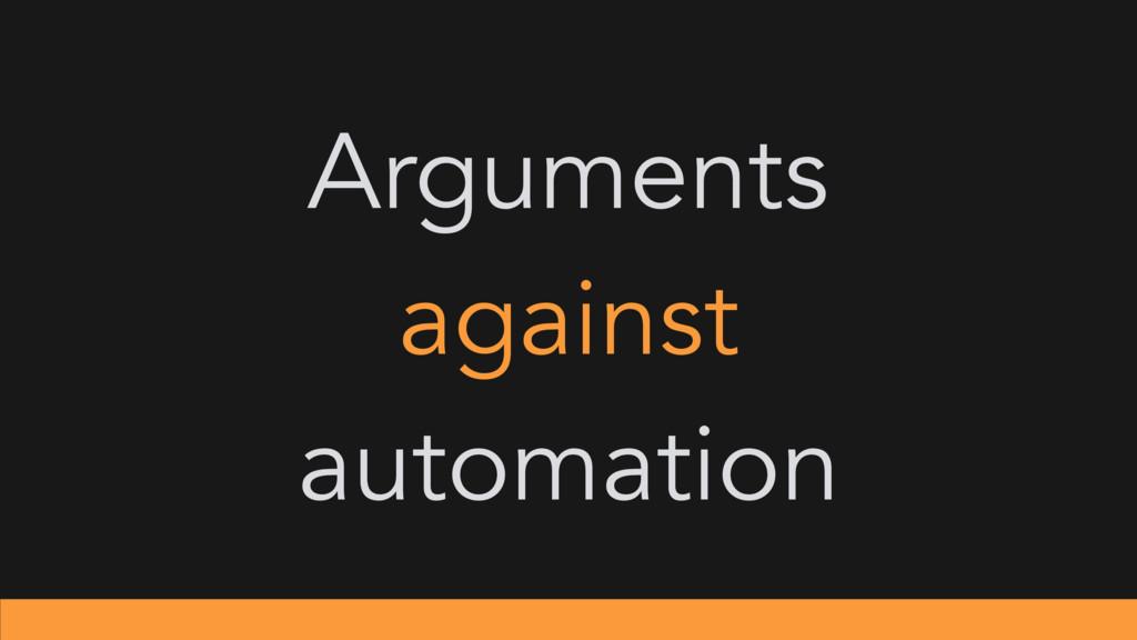 Arguments against automation