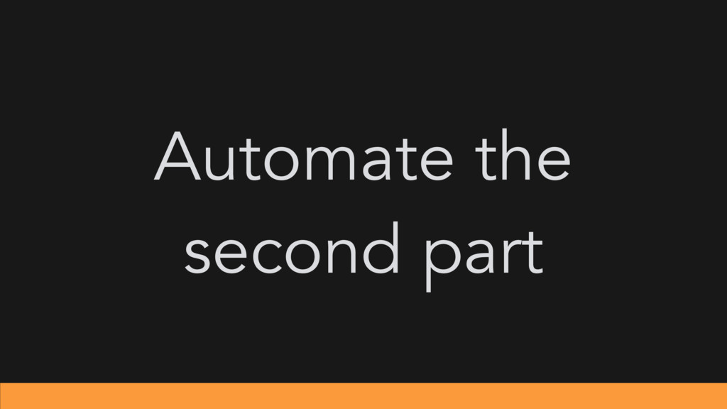 Automate the second part