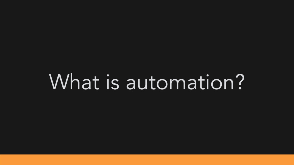 What is automation?