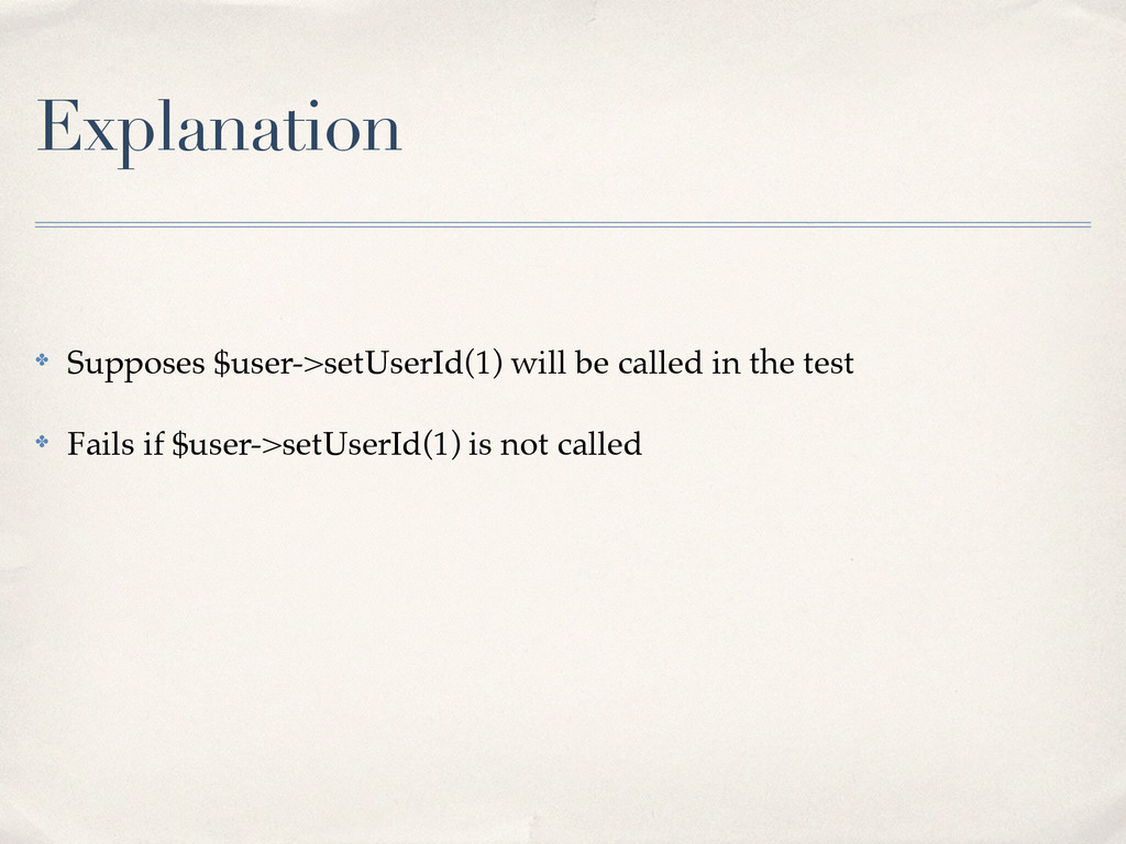 Explanation ✤ Supposes $user->setUserId(1) will...