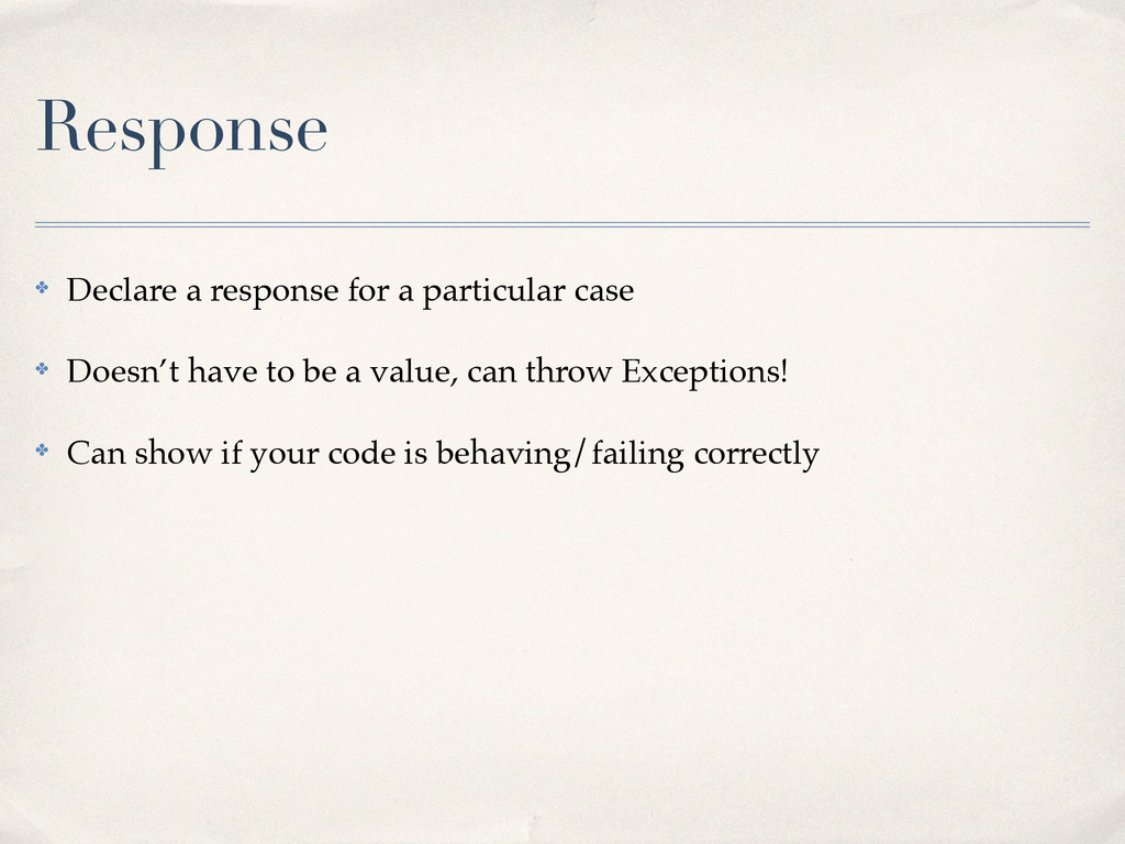 Response ✤ Declare a response for a particular ...