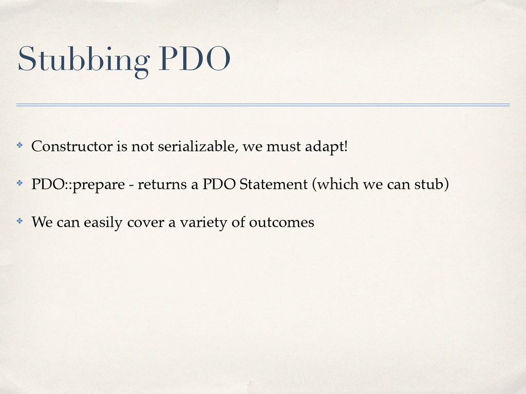 Stubbing PDO ✤ Constructor is not serializable,...
