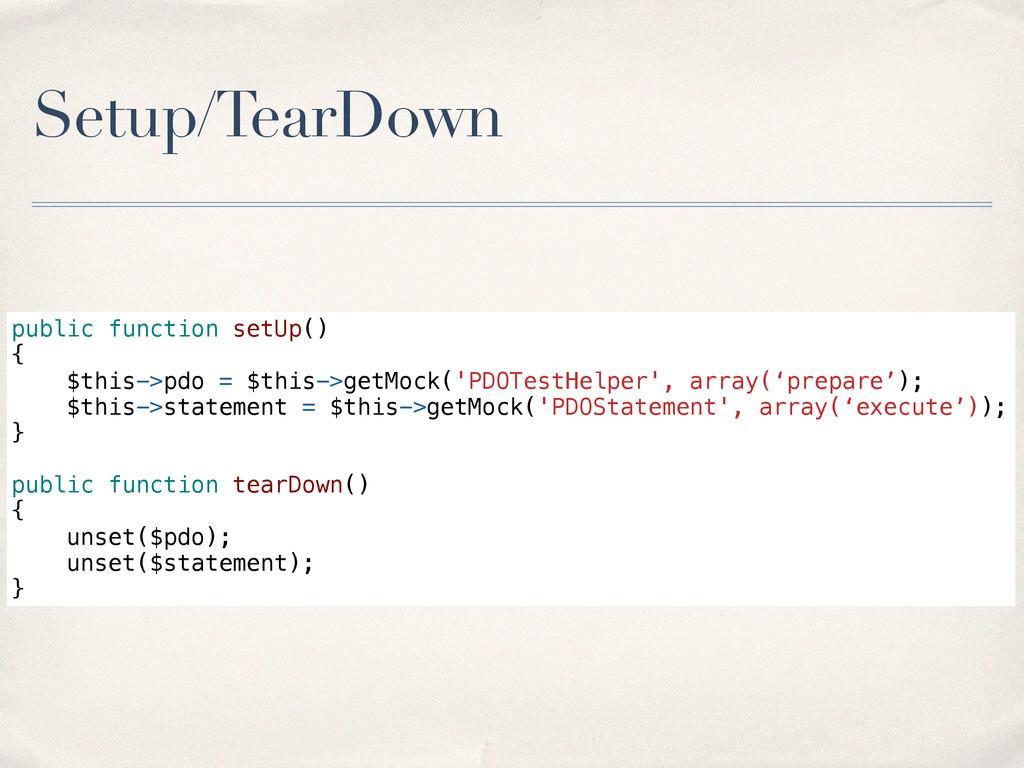 Setup/TearDown public function setUp() { $this-...