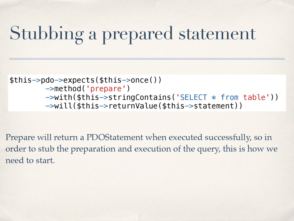 Stubbing a prepared statement $this->pdo->expec...