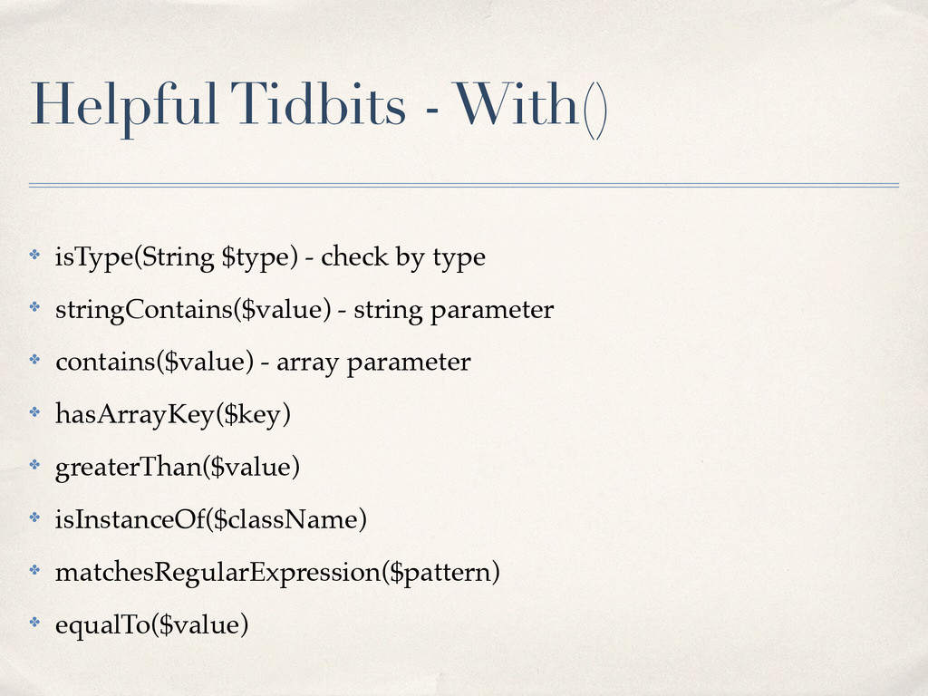 Helpful Tidbits - With() ✤ isType(String $type)...