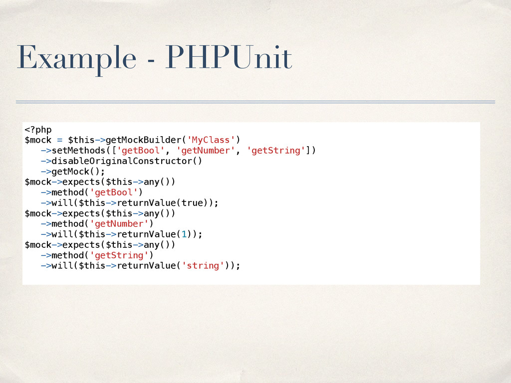 Example - PHPUnit <?php $mock = $this->getMockB...
