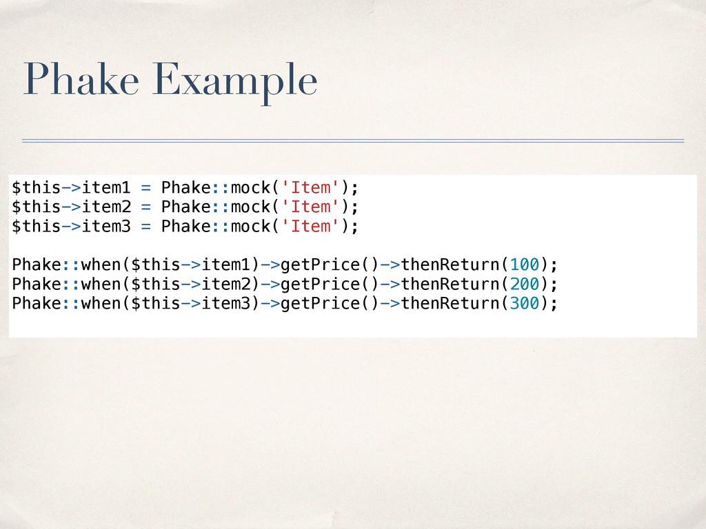 Phake Example $this->item1 = Phake::mock('Item'...