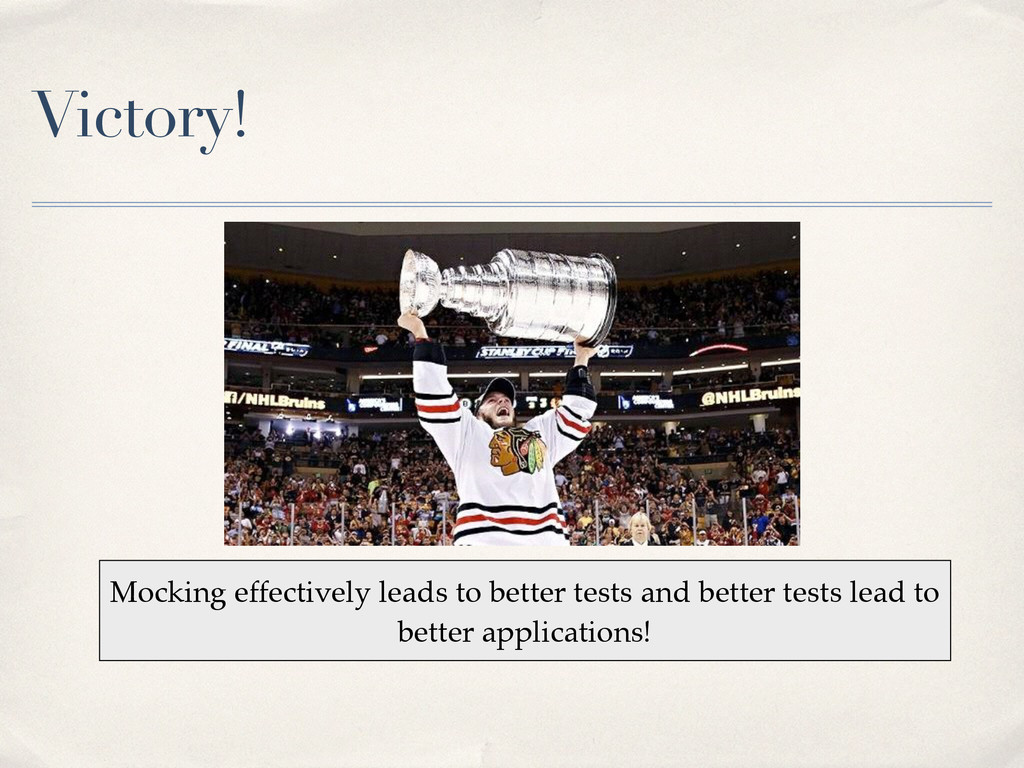 Victory! Mocking effectively leads to better te...
