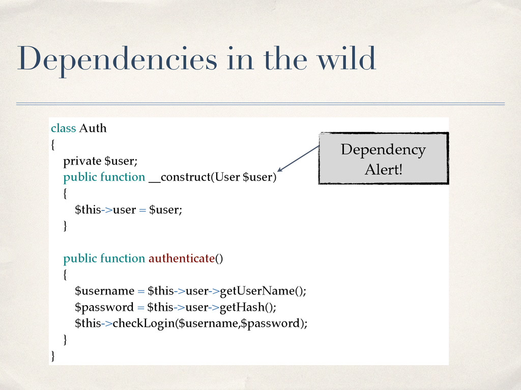 Dependencies in the wild class Auth! {! private...